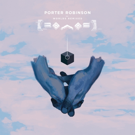 00-porter_robinson-worlds_(remixed)-web-2015