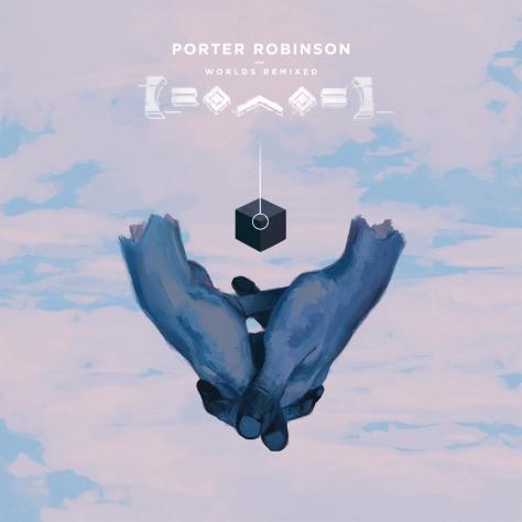 00-porter_robinson-worlds_(remixed)-web-2015
